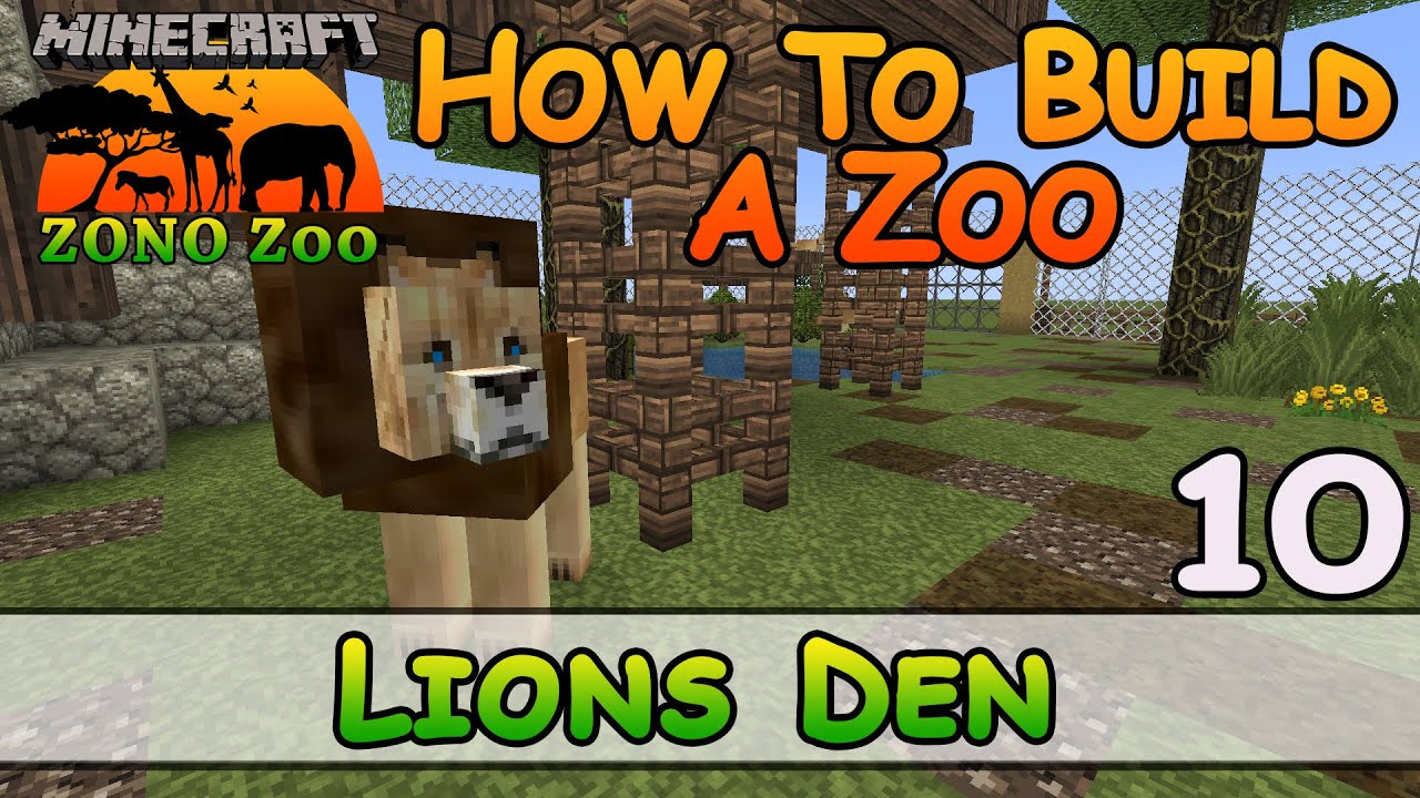 Zoo In Minecraft :: Lions Den :: How To Build :: E11 :: Z One N Only