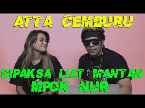 ATTA CEMBURU Liat VIDEO MPOK NUR Sama MANTAN 😭