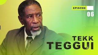 TEKK TEGGUI - Saison 1 - Episode 6