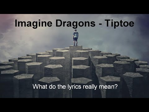 Imagine Dragons - Tiptoe [Lyrics Meaning Breakdown] Billboard Awards 2014