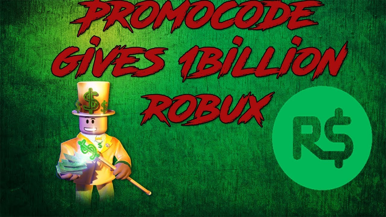 ROBLOX: A PROMO CODE THAT GIVES YOU 1 BILLION FREE ROBUX ...