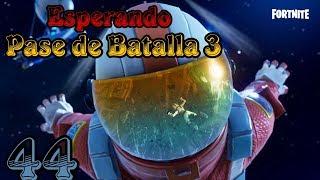 Esperando el Nuevo Pase de Batalla 3  Fortnite Battle Royale _ Gameplay en español _ Parte 44 _