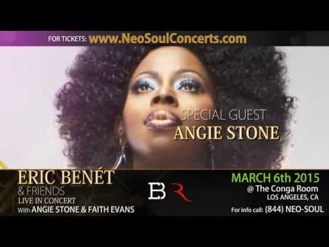 ERIC BENÉT  Angie Stone  Faith Evans   March 6th 2015