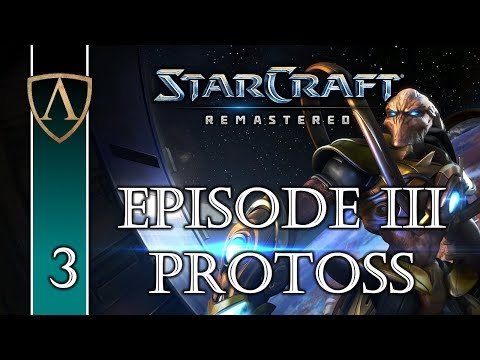 HIGHER GROUND -- Let's Play StarCraft: Remastered -- Episode III -- Protoss -- Part 3