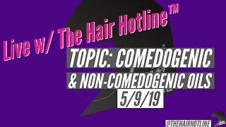 Live w/ The Hair Hotline: Comedogenic vs. Non-Comedogenic Oils