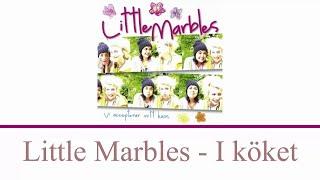 Little Marbles - I köket - Lyrics [SV/EN/DE]