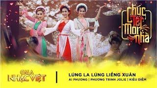 Lúng La Lúng Liếng Xuân - Ái Phương, Phương Trinh Jolie, Kiều Diễm | Gala Nhạc Việt 9 (Official)