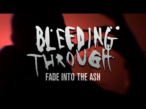 Bleeding Through - Fade Into The Ash (OFFICIAL MUSIC VIDEO)