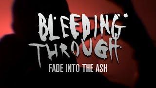 Bleeding Through - Fade Into The Ash (OFFICIAL MUSIC VIDEO)