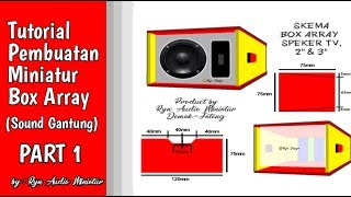 Tutorial Membuat Box Miniatur Line Array (Sound Gantung) Part 1