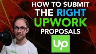 How to Submit tнe RIGHT Upwork Proposals (10 Steps!)