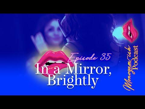 Monogam-ish Podcast   Episode 35   In A Mirror, Brightly