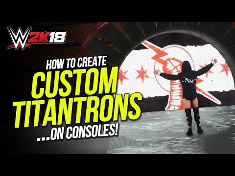 WWE 2K18: How to Create Custom Titantrons On Consoles! (Tutorial)