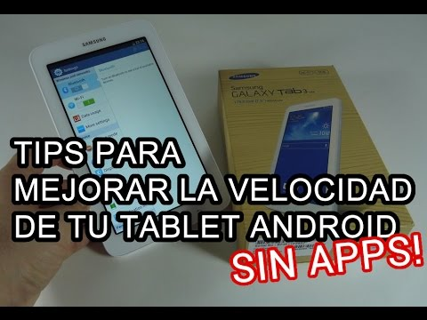 Como aumentar velocidad en tablet Android (Galaxy tab 3 Lite)