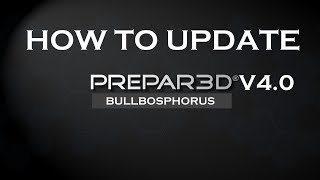 p3d-update-how-to-updating-prepar3d-v4-and-upcoming-versions