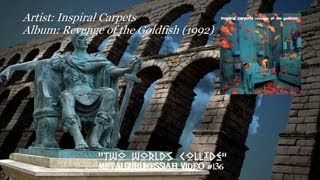 Two Worlds Collide - Inspiral Carpets (1992)
