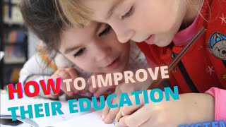 Learn How To Improve The Education System
