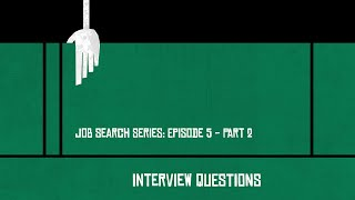 Job Search - Episode 5 - Part 2 - Interview Questions