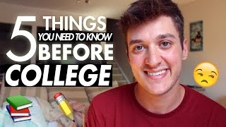 5 Things You NEED to Know Before COLLEGE