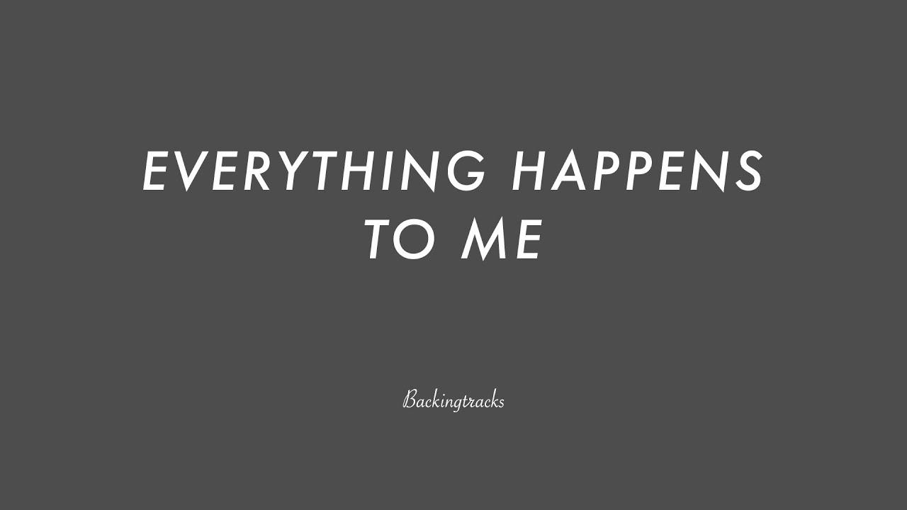 Everything Happens To Me Chord Progression Backing Track No Piano Youtube