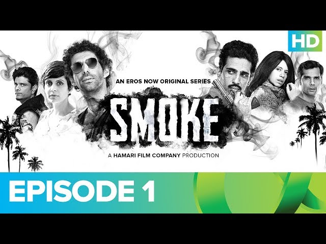 SMOKE Episode 1 | An Eros Now Original Series | Watch All Episodes On Eros Now