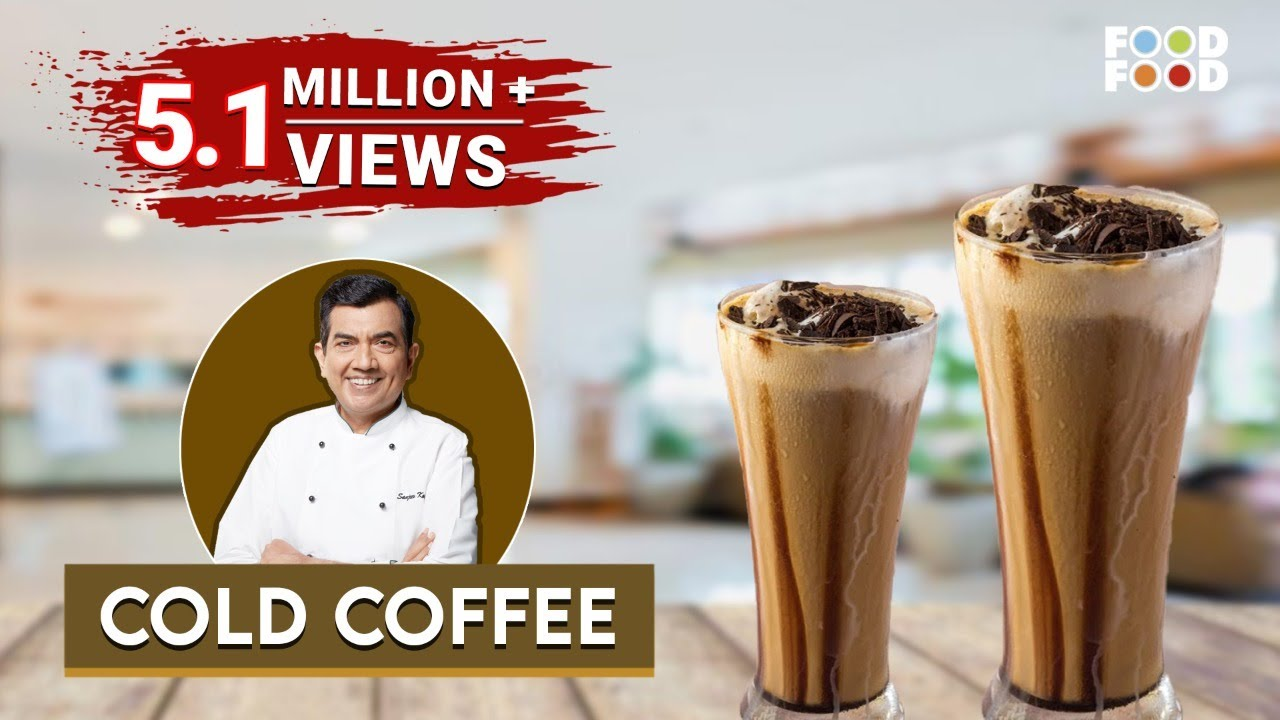 Sanjeev Kapoor Kitchen | Cold Cofee | Master Chef Sanjeev Kapoor ...