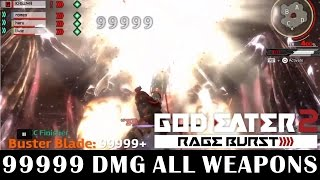 GOD EATER 2 - 99999 DMG with All Weapons