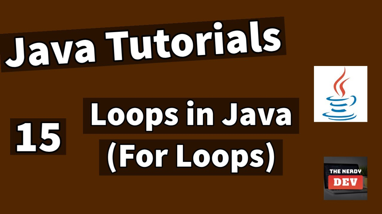 Java Tutorials - Loops in Java (For Loops) - #15