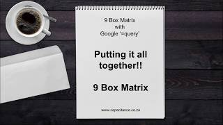 Creating a 9 Box Matrix with Google Query: Part 4 of 4 - 9 Box Matrix