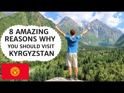 8 Reasons Why You Should Visit KYRGYZSTAN