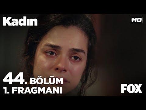 Kadın 44. Bölüm 1. Fragmanı