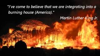 America is a BURNING HOUSE  and the WHOLE WORLD IS DOOMED ~ MLK Jr.