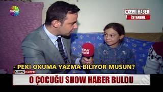 O çocuğu Show Haber buldu