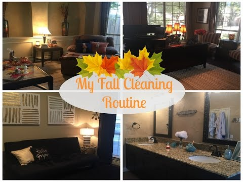 My FALL CLEANING ROUTINE - 2016