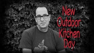 Sam the Cooking Guy -  New Outdoor Kitchen Day