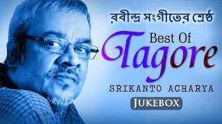 Best of Tagore Songs by Srikanto Acharya | Bengali Songs | Chirosakha