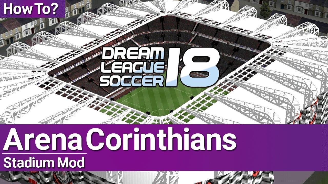 How To Get Arena Corinthians Stadium In Dream League Soccer 2018 2019 100 Work