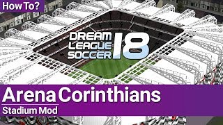 How to get Arena Corinthians Stadium in Dream League Soccer 2018 & 2019  (100% Work)