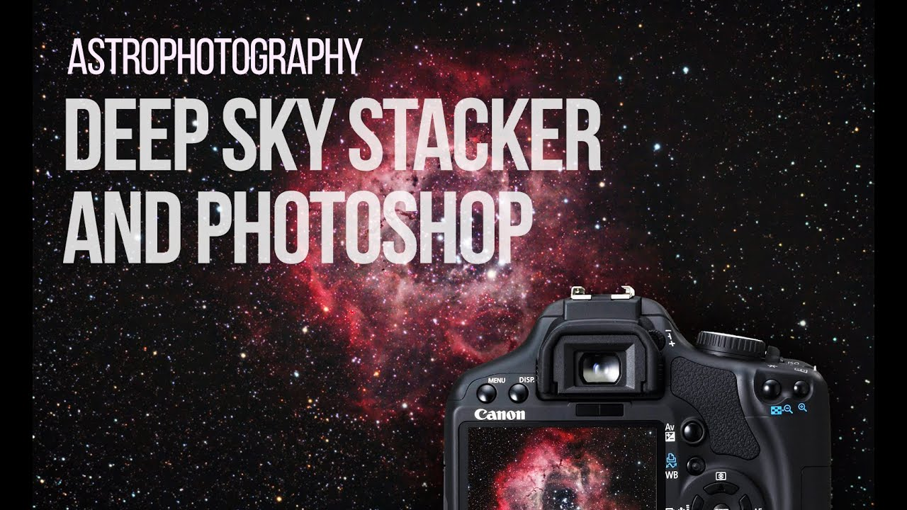 Deep Sky Stacker for Astrophotography - Stacking Your DSLR