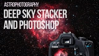 Astrophotography Tutorial - Image Processing a Nebula with Photoshop