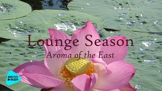 Argishty  - Lounge Season: Aroma of The East (Альбом 2017)