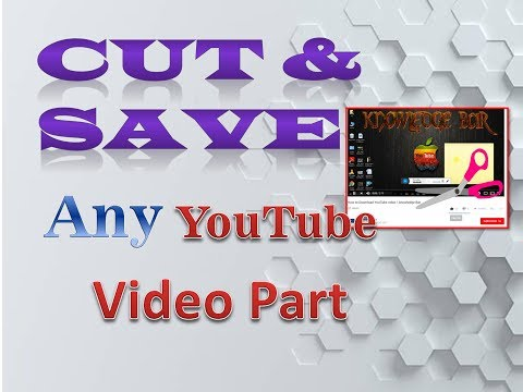 How to Download a Specific Part of a YouTube Video