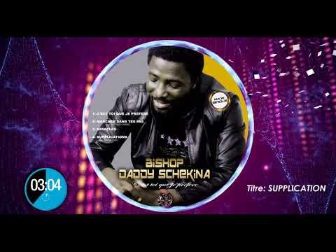 BISHOP DADDY SCHEKINA. Supplication Feat Nahum Toto AUDIO