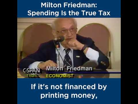 Milton Friedman: Spending is the True Tax | The Heritage Foundation
