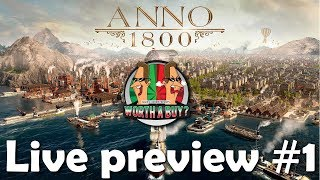 Anno 1800 Live Preview 1 - Worthabuy?