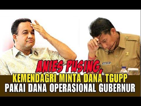 Anies Pusing, Kemendagri Minta Dana TGUPP Pakai Dana Operasional Gubernur