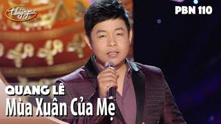 TÌNH KHÚC VÀNG | Mùa Xuân Của Mẹ (Trịnh Lâm Ngân) - Quang Lê | PBN 110