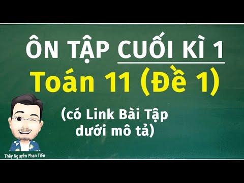 Ôn Tập Học Kì 1 (Toán 11) - Đề Số 1   Thầy Nguyễn Phan Tiến