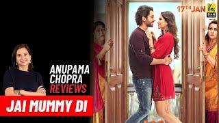 Jai Mummy Di | Bollywood Movie Review by Anupama Chopra | Sunny Singh | Sonnalli Seygall