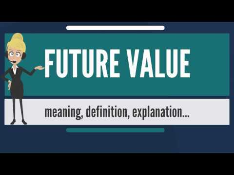 What is FUTURE VALUE? What does FUTURE VALUE mean? FUTURE VALUE meaning, definition & explanation